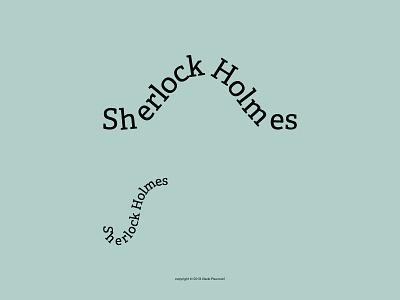 Sherlock Holmes investigation crime detective hat pipe clever simple graphic design vector expressive typography type smart design sherlockholmes