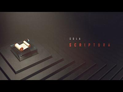 Sola Scriptura motion graphics title design cinema 4d scripture bible 5 solas five solas protestant reformation
