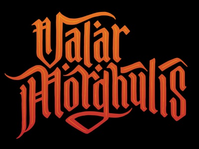 Valar Morghulis hand lettering valar morghulis season 8 got game of thrones lettering neon typography