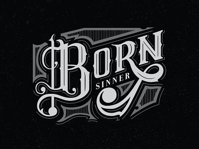Born Sinner  type custom texture vector to sketch lettering hand sinner born cole j
