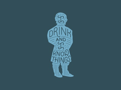 I drink and I know things vector illustration graphic stickers lettering tyrion lannister game of thrones tyrion i drink and i know things