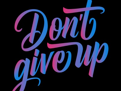Don't give up color vector brushlettering script lettering quote phrase