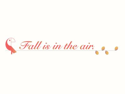 Fall is in the air. season fall