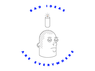 Bad Ideas ideas dynamite face portrait illustration stroke line bad ideas