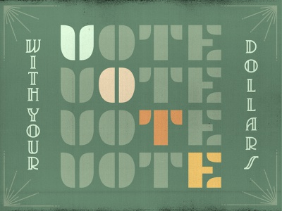 With your Dollars 1 quote flat social graphic protest dollars money green retro typography type graphic vote