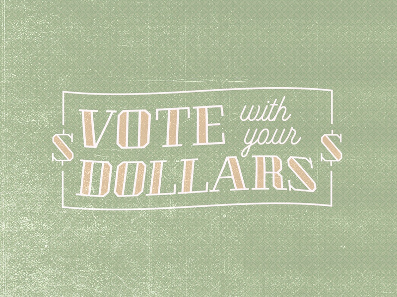 With your Dollars 2 social graphic flat protest graphic vote dollars money green gold texture typography design type