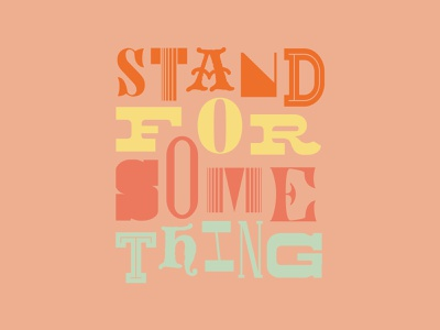 Stand wording typography type art type soft poster phrases phrase pastel graphic design