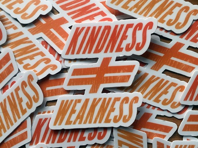 Kindness / Weakness Sticker texture gradient die cut sticker tshirt design type typography graphic design sticker