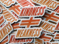 Kindness / Weakness Sticker