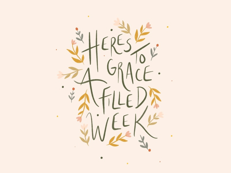 A Graceful Week illustration floral grace quote hand lettering art hand lettering typography type