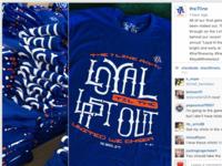 Loyal 'til the Last Out Shirts