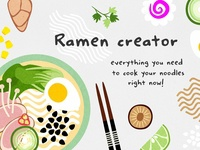 Ramen creator. Cook your own bowl!
