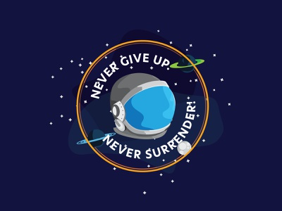 Never give up. Never Surrender! dribbbble personalproject personallogo badges badge space fun dribbble challenge design challenge vector illustration