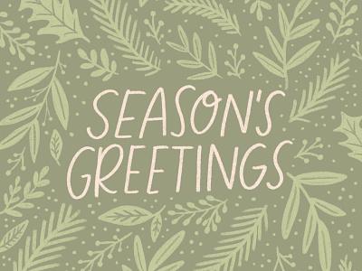 Season's Greetings typography patterns greeting card plant floral pattern handwriting winter illustration design hand drawn design christmas holiday drawing lettering handlettering illustration