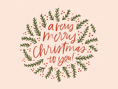 A Very Merry Christmas to You! merry christmas christmas card brush lettering illustration challenge wreath design greeting card handwriting illustration design hand drawn drawing holiday christmas handlettering lettering illustration