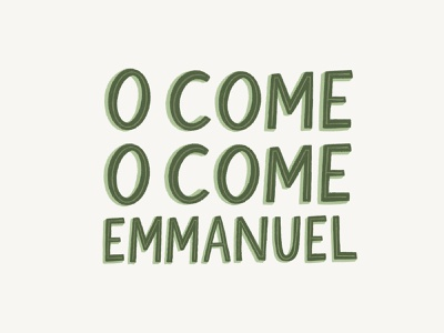 O Come, O Come, Emmanuel greeting card typography christmas card illustration challenge handwriting hand drawn drawing design christmas holiday lettering handlettering