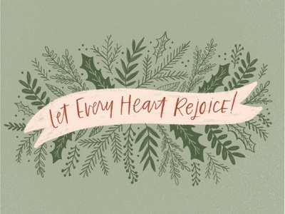 Let Every Heart Rejoice holiday card holiday cards floral design christmas cards illustration challenge christmas card handwriting greeting card illustration design hand drawn lettering drawing christmas holiday handlettering illustration