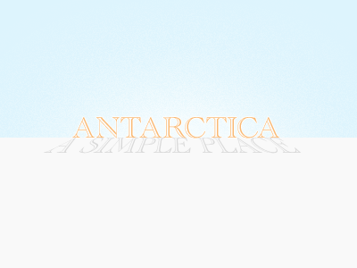 Antarctica: A Simple Place places snow simple