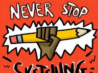 Never stop sketching