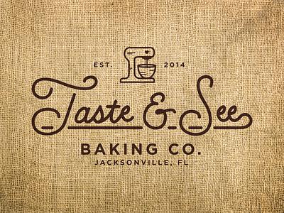 Taste & See Baking Co. logo type typography monoweight gotham script lettering bakery branding custom type burlap mixer