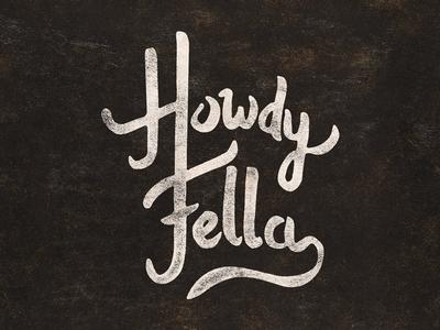 Day #2 - Howdy Fella