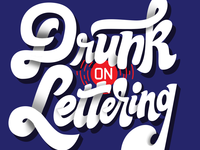 Drunk on lettering