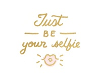 Just be your selfie