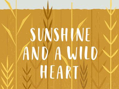 Sunshine and a wild heart III