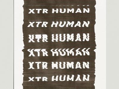 XTR HUMAN Glitch Type brand identity brand design branding band design band experimental type glitched glitch