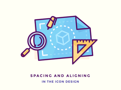 Spacing and Aligning in The Icon Design measurement aligning spacing brief cube plan architectural pen ruler glass magnifying blueprint