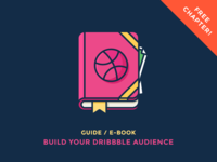 Guide: Build Your Dribbble Audience