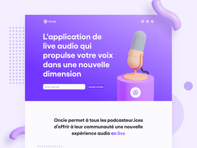 Oncie - the live audio app for podcasters 🎙 live chat audio livestream live podcasting podcast landing design