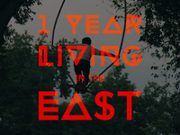 1 year living in the east