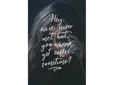 Wanna get coffee?
