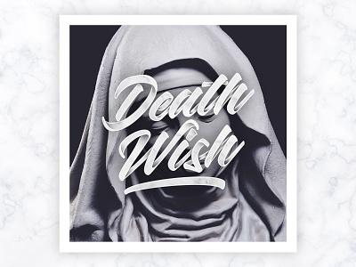 Death Wish brushlettering photo concept 3dlettering blackandwhite print dark handlettering brush art type design typography lettering