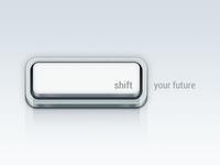 Shift your future