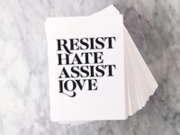 Resist Hate Assist Love