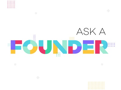 Ask A Founder