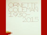 Ornette Coleman 1930 – 2015