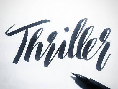 Thriller brushscript calligraphy typography handlettering lettering