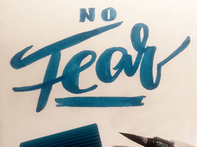 No Fear brushscript calligraphy typography handlettering lettering