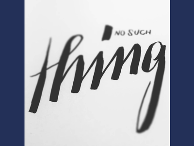 Thing brushscript calligraphy typography handlettering lettering