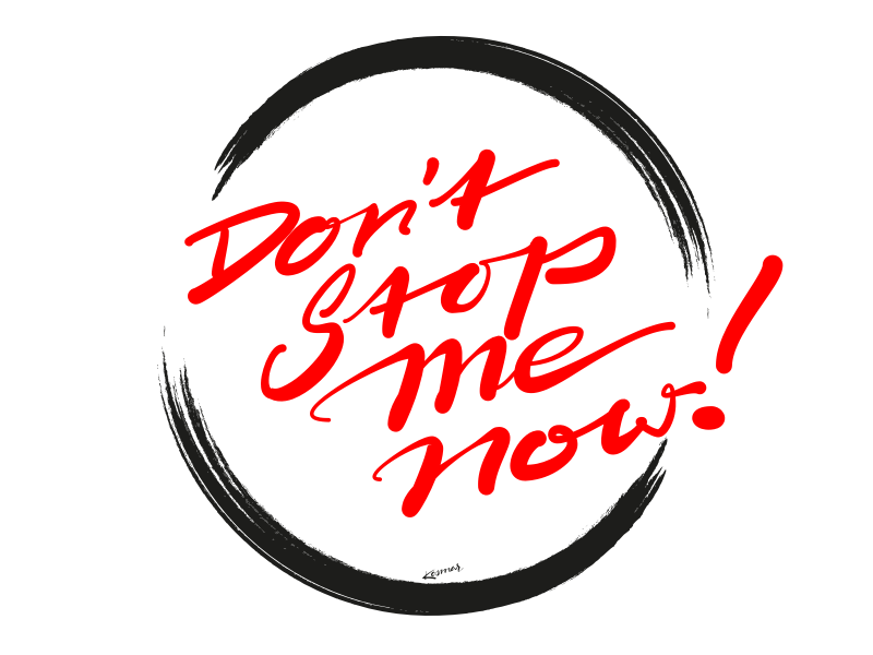 Don't Stop Me Now! (Lettering T-Shirt) tshirt shirt t-shirt brushscript calligraphy typography handlettering lettering