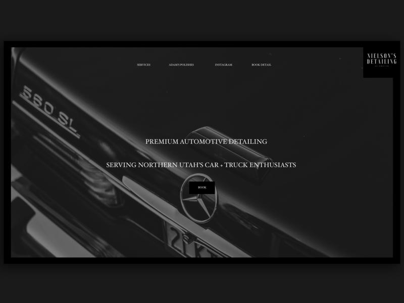 Nielson's Detailing Website custom type type creative black and white xd photography dark black clean web typography adobe xd interface minimal website web design ux ui automotive cars