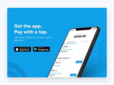 Get the app. Pay with a tap. finance app appdownload desktopmodal modal affirm