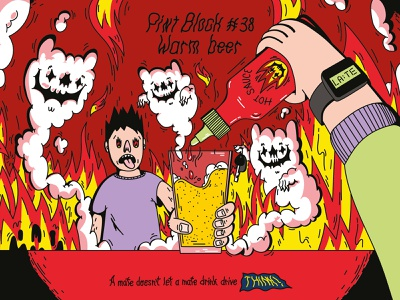 THINK! Pint Block #38 flames drink drive car late night mate drunk drink drunk driving alcohol pub beer hot sauce sriracha spicy pint fire smoke vector digital illustration