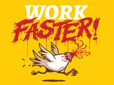 Work Faster! posters chickens humor illustration illustrated type typography