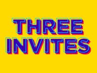 Three Invites!