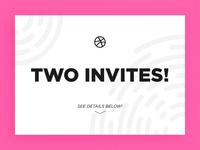 2 Dribbble Invites!