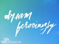 Dream Ferociously